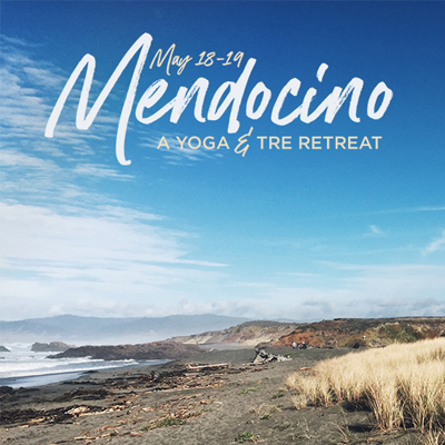 MENDOCINO YOGA + TRE RETREAT